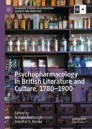 Psychopharmacology in British Literature and Culture, 1780–1900