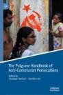 The Palgrave Handbook of Anti-Communist Persecutions