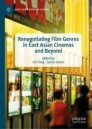 Renegotiating Film Genres in East Asian Cinemas and Beyond