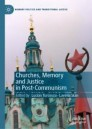 Churches, Memory and Justice in Post-Communism