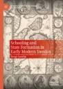 Schooling and State Formation in Early Modern Sweden