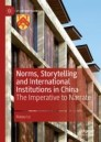 Norms, Storytelling and International Institutions in China