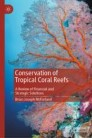 Conservation of Tropical Coral Reefs