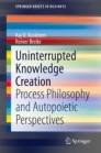 Uninterrupted Knowledge Creation