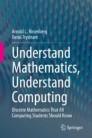Understand Mathematics, Understand Computing