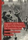 Eugenics and Physical Culture Performance in the Progressive Era
