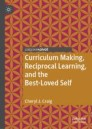 Curriculum Making, Reciprocal Learning, and the Best-Loved Self