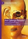 Are Cyborgs Persons?