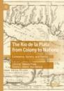 The Rio de la Plata from Colony to Nations