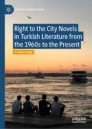 Right to the City Novels in Turkish Literature from the 1960s to the Present