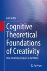 Cognitive Theoretical Foundations of Creativity
