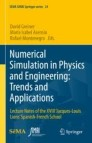 Numerical Simulation in Physics and Engineering: Trends and Applications
