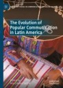 The Evolution of Popular Communication in Latin America