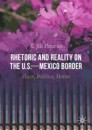 Rhetoric and Reality on the U.S.—Mexico Border