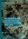The Atlantik-Brücke and the American Council on Germany, 1952–1974