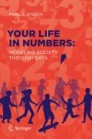 Your Life in Numbers: Modeling Society Through Data