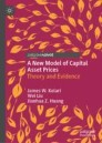 A New Model of Capital Asset Prices