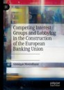 Competing Interest Groups and Lobbying in the Construction of the European Banking Union