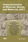 Characterization of Minerals, Metals, and Materials 2021