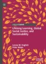 Lifelong Learning, Global Social Justice, and Sustainability