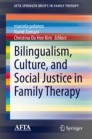 Bilingualism, Culture, and Social Justice in Family Therapy