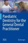 Paediatric Dentistry for the General Dental Practitioner