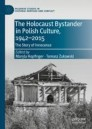 The Holocaust Bystander in Polish Culture, 1942-2015