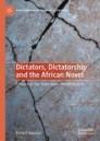 Dictators, Dictatorship and the African Novel