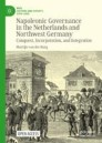 Napoleonic Governance in the Netherlands and Northwest Germany