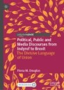 Political, Public and Media Discourses from Indyref to Brexit
