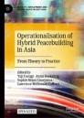 Operationalisation of Hybrid Peacebuilding in Asia