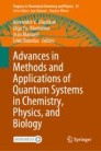 Advances in Methods and Applications of Quantum Systems in Chemistry, Physics, and Biology