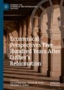 Ecumenical Perspectives Five Hundred Years After Luther's Reformation