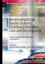 Reconceptualizing Quality in Early Childhood Education, Care and Development