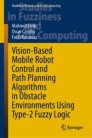 Vision-Based Mobile Robot Control and Path Planning Algorithms in Obstacle Environments Using Type-2 Fuzzy Logic
