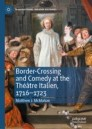 Border-Crossing and Comedy at the Théâtre Italien, 1716–1723