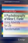 A Psychobiography of Viktor E. Frankl