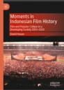 Moments in Indonesian Film History