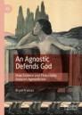 An Agnostic Defends God