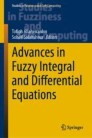 Advances in Fuzzy Integral and Differential Equations