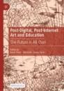 Post-Digital, Post-Internet Art and Education