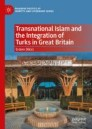 Transnational Islam and the Integration of Turks in Great Britain