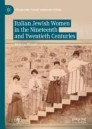 Italian Jewish Women in the Nineteenth and Twentieth Centuries