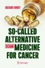 So-Called Alternative Medicine (SCAM) for Cancer