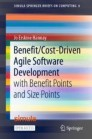 Benefit/Cost-Driven Agile Software Development with Benefit Points and Size Points