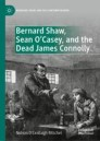 Bernard Shaw, Sean O'Casey, and the Dead James Connolly