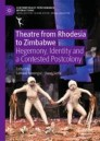 Theatre from Rhodesia to Zimbabwe