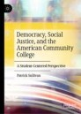 Democracy, Social Justice, and the American Community College