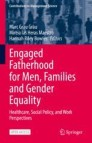 Engaged Fatherhood for Men, Families and Gender Equality