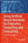 Using Artificial Neural Networks for Timeseries Smoothing and Forecasting